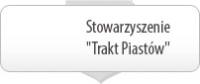 Stowarzyszenie Trakt Piastów